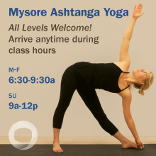 Arrive any time during class times for Mysore Ashtanga yoga