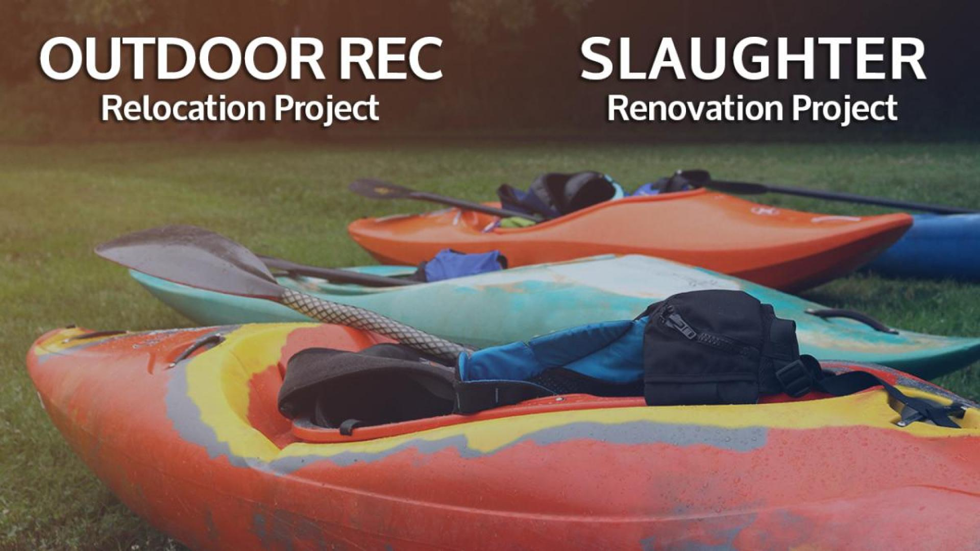Slaughter Renovation and Outdoor Adventure Relocation